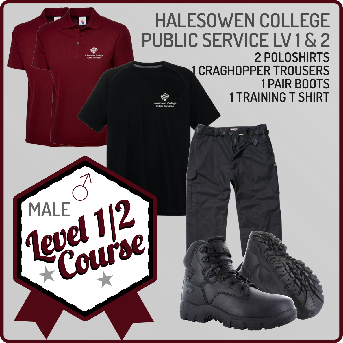 Complusary Male Uniform Set for Public Services Course Students - 1 Performance Jacket, 1 Craghoppers trousers, 2 Poloshirts, 1 Performance T Shirt and 1 pair of shoes.